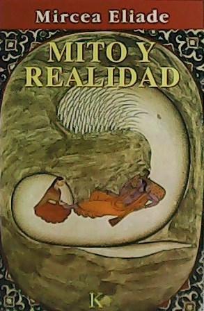 Mito y realidad.: ELIADE, Mircea.-