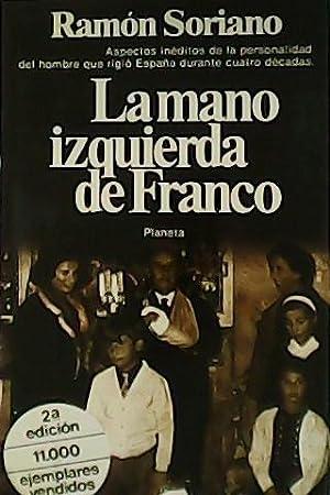 La mano izquierda de Franco.: SORIANO, Ramón.-