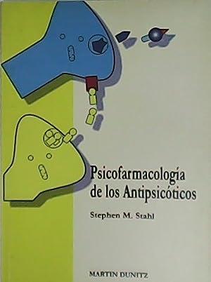 Psicofarmacología de los Antipsicóticos.: STAHL, Stephen M.-