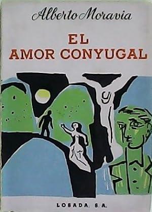 El amor conyugal y otros cuentos. Traducción: MORAVIA, Alberto.-