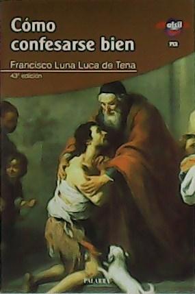 Cómo confesarse bien.: LUNA LUCA DE
