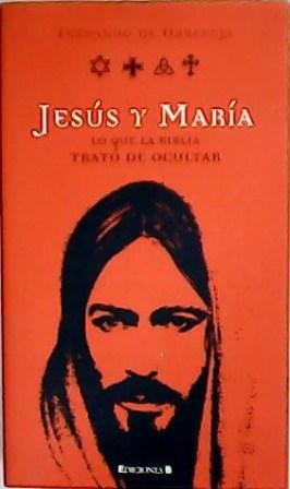 Jesús y María. Lo que la Biblia: ORBANEJA, Fernando de.-
