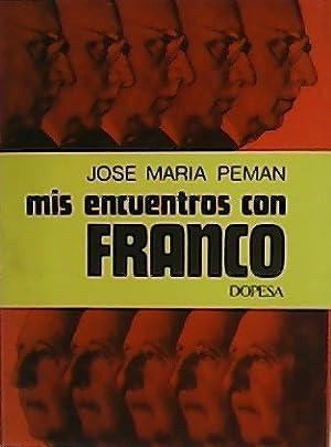 Mis encuentros con Franco.: PEMÁN, José María.-