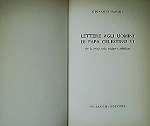 Lettere agli uomini di Papa Celestino VI.: PAPINI, Giovanni.-