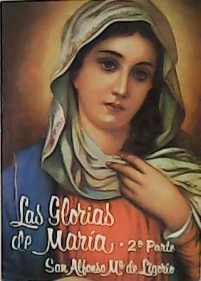 Las Glorias de María. 2ª parte.: LIGORIO, Alfonso María