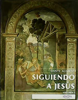 Siguiendo a Jesús. Volumen I, II y: ALIMENTI, Dante.-