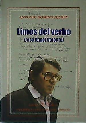 Limos del verbo ( José Ángel Valente).: ROMÍNGUEZ REY, Antonio.-