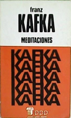 Meditaciones. Traducción de José Mª Santo Tomás: KAFKA, Franz.-