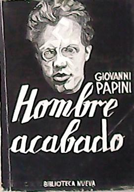 Hombre acabado.: PAPINI, Giovanni.-
