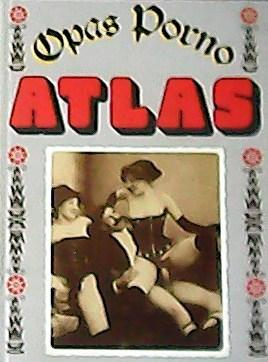 Opas porno atlas.: MARASOTTI, Curt.-