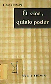 El cine quinto poder. Versión español de: CHIARINI, Luigi.-