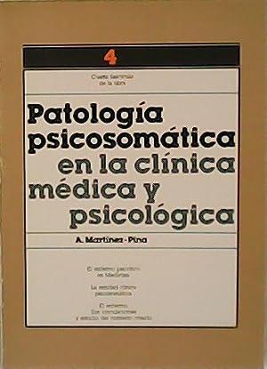 Patología psicosomática en la clínica médica y: MARTÍNEZ-PINA, Ángel.-