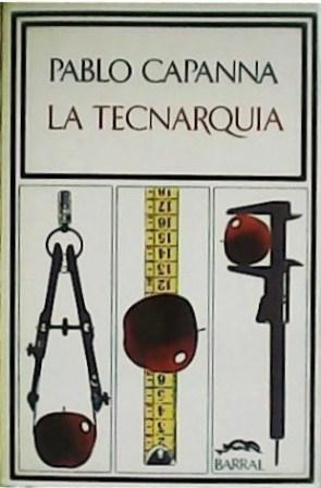 La tecnarquia.: CAPANNA, Pablo.-