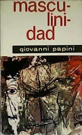 Masculinidad. Traducción de Vicente Santiago.: PAPINI, Giovanni.-