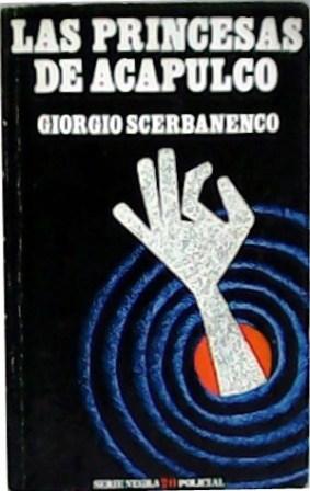 Las princesas de Acapulco. Traducción de Juan: SCERBANENCO, Giorgio.-