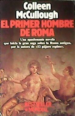 El primer hombre de Roma. Traducción de: MCCULLOUGH, Colleen.-