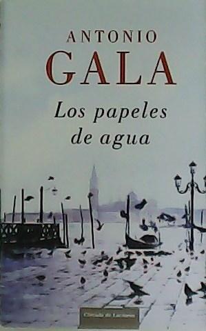 Los papeles del agua.: GALA, Antonio.-