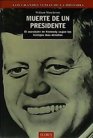 La muerte de un Presidente. Tomos I: MANCHESTER, William.-