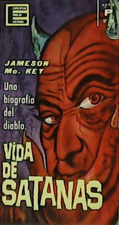 Vida de Satanás. Una biografía del diablo.: McKEY, Jameson.-