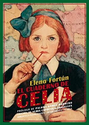 El cuaderno de Celia. Prólogo de Paloma: FORTÚN, Elena.-
