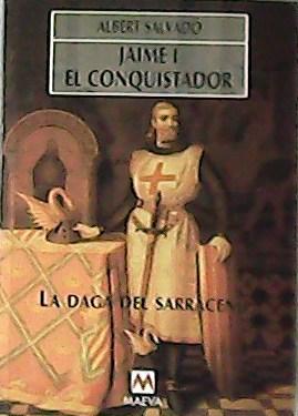 Jaime I: el conquistador. La saga delSarraceno.: SALBADÓ, Albert.-