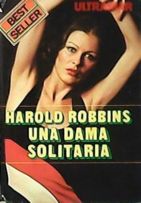 Una dama solitaria. Traducción de Elisa López: ROBBINS, Harold.-