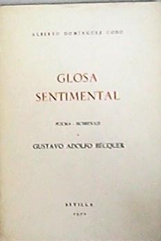 Glosa sentimental. Poema homenaje a Gustavo Adolfo: DOMÍNGUEZ COBO, Alberto.-
