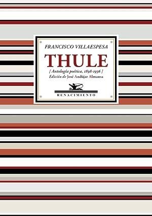 Thule (Antología poética, 1898-1936). Edición de José: VILLAESPESA, Francisco.-