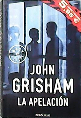 La apelación. Traducción de Laura Martín de: GRISHAM, John.-
