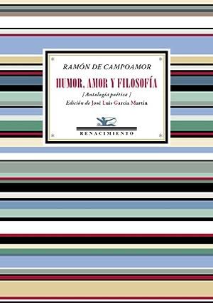 Humor, amor y filosofía (Antología poética). Selección,: CAMPOAMOR, Ramón de.-