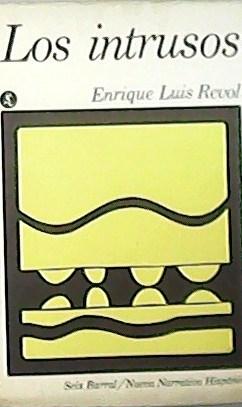 Los intrusos.: REVOL, Enrique Luis.-