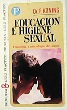 Educación e higiene sexual. Fisiología y psicología: KONING, F.-