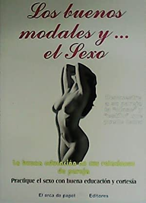 Los buenos modales y.el sexo.: CLARA, Ana.-