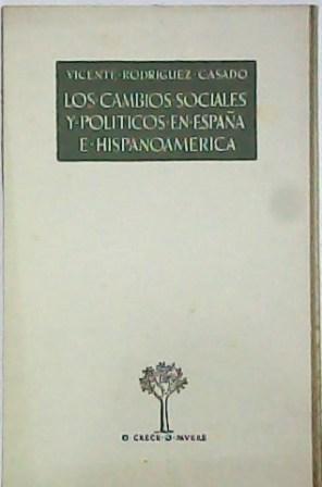 Los cambios sociales y políticos en España: RODRIGUEZ CASADO, Vicente.-