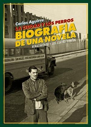La ciudad y los perros. Biografía de: AGUIRRE, Carlos.-