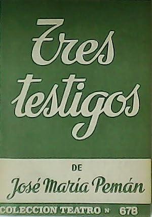 Tres testigos. Obra en dos actos.: PEMÁN, José María.-