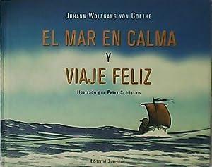 El mar en calma y viaje feliz.: GOETHE, Johann Wolfgang