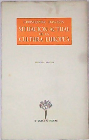 Situación actual de la cultura europea.: DAWSON, Christopher.-