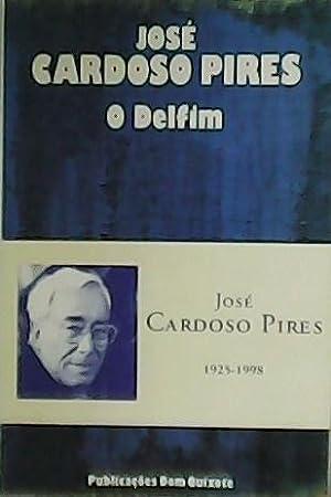 O Delfim. Introduçao de Eduardo Prado Coelho.: CARDOSO PIRES, José.-