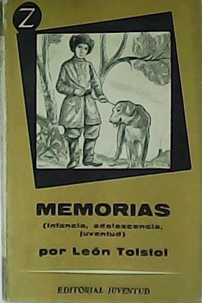 Memorias (infancia, adolescencia, juventud).: TOLSTOI, León.-