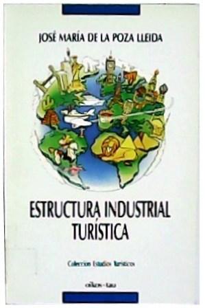 Estructura industrial turística.: POZA LLEIDA, José