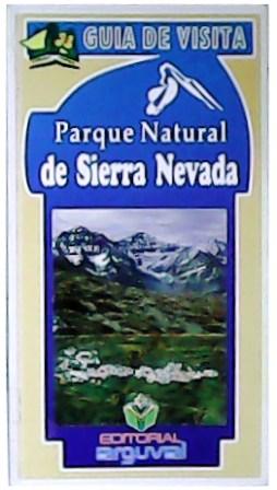 Parque natural de Sierra Nevada. Guía de: RUIZ JIMÉNEZ, Luis,