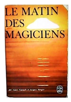 Le matin des magiciens. Introduction au réalisme: PANWELS, Louis y