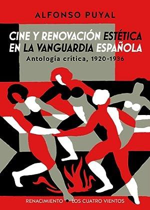 Cine y renovación estética en la vanguardia: PUYAL, Alfonso.-