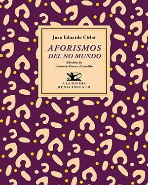 Aforismos del no mundo. Edición de Antonio: CIRLOT, Juan Eduardo.-