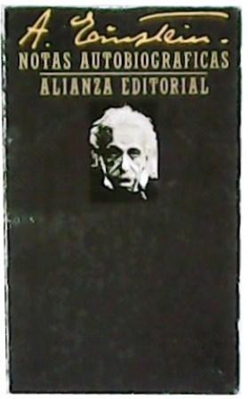 Albert Einstein: Notas autobiográficas. Prefacio de Paul: EINSTEIN, Albert.-
