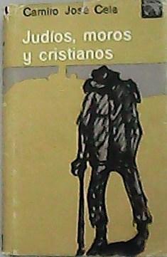 Judios Moros Y Cristianos.: CELA, Camilo Jose.-
