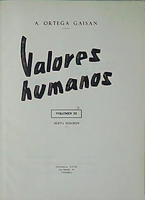 Valores humanos. Vol. III.: ORTEGA GAISAN, A.-