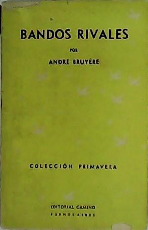 Bandos rivales.: BRUYÈRE, André.-
