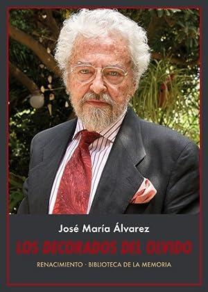 Los decorados del olvido. Memorias. José María: ALVAREZ, José María.-